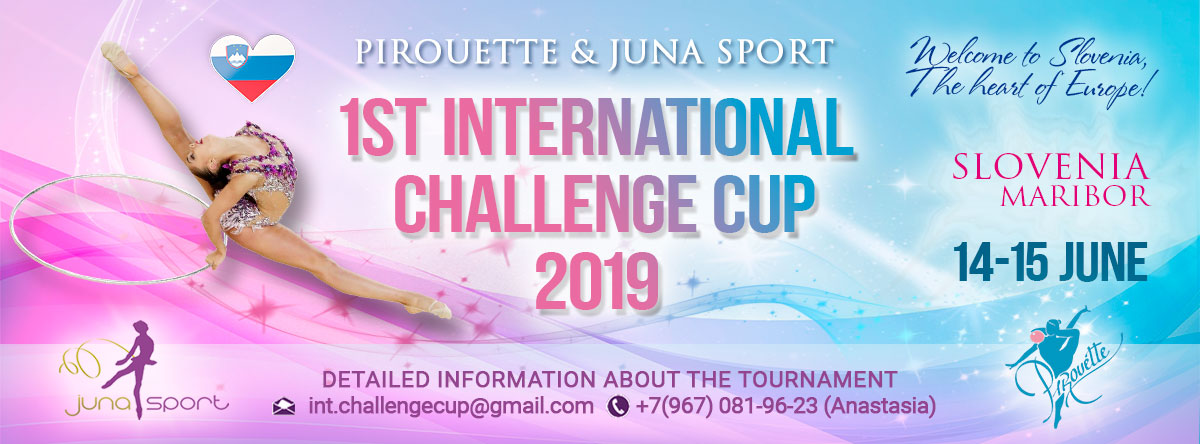 1st International Challenge Cup 2019, 14-15.06.2019, Slovenia, Maribor (eng & rus)