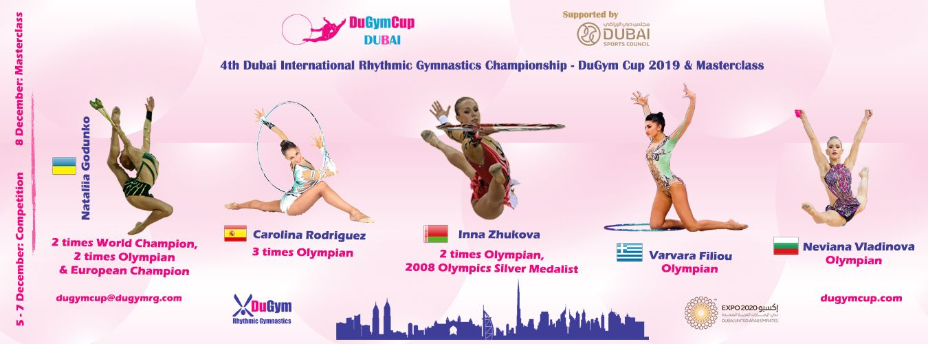 4th Dubai International Rhythmic Gymnastics «DuGym Cup 2019» on 6-7.12 & masterclass with World famous 5 RG Legendries on 8.12 in Dubai, UAE